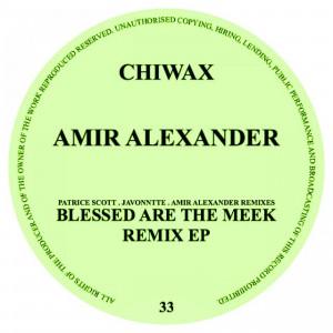 Amir Alexander - Blessed Are The Meek (incl. Patrice Scott & Javonntte RMXS)
